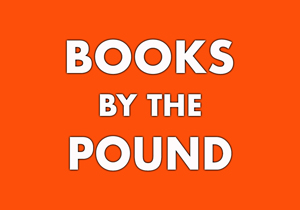 BOOKS BY THE POUND