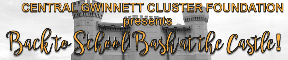Central Gwinnett Cluster Foundation presents Back to School Bash at the Castle
